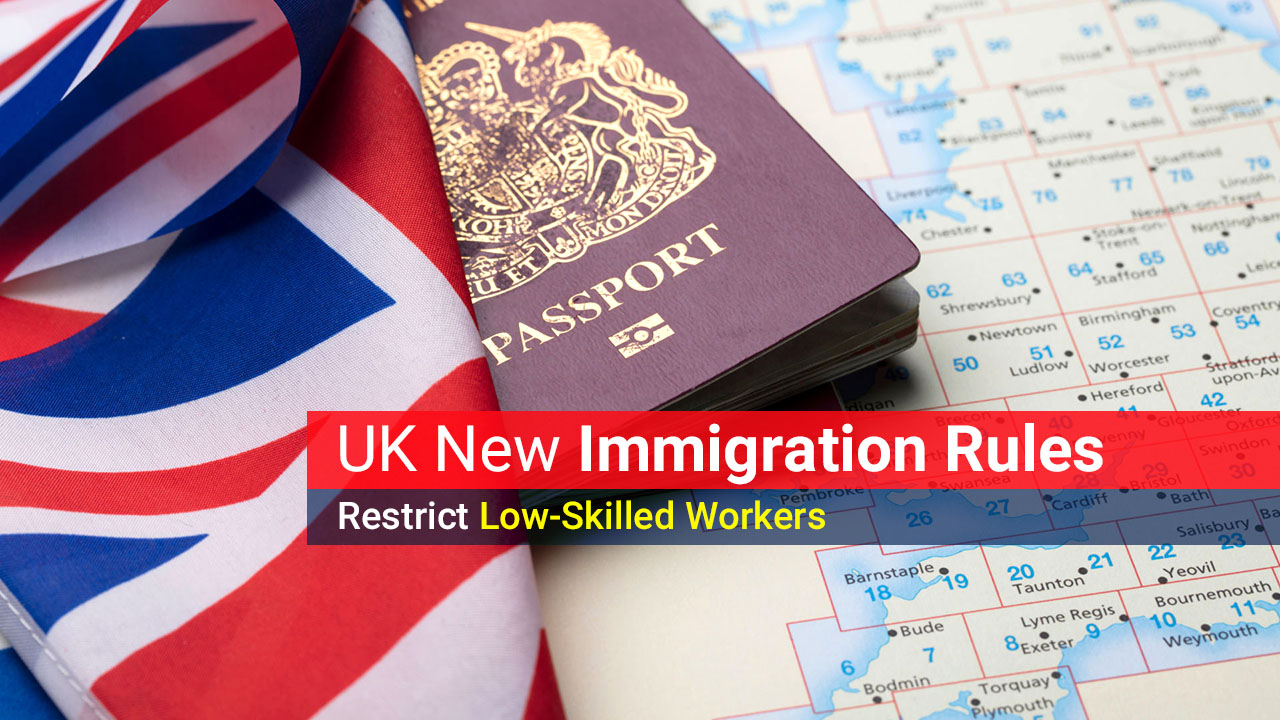 U.K. New Immigration Rules Restrict Low-Skilled Workers